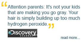 'Attention parents: it's not your kids that are making you go gray. Your hair is simply building up too much hydrogen peroxide,' Discovery Channel